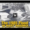 Recalling the Great 1985 Flood in West Virginia